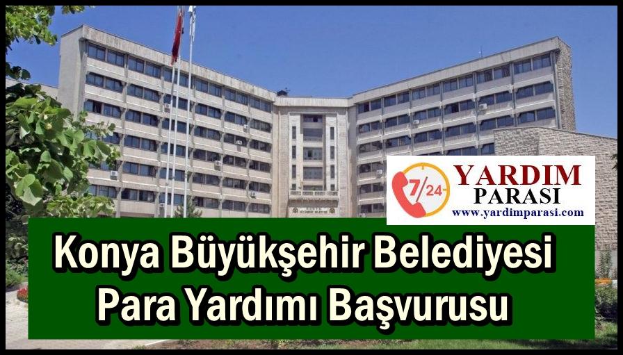 Konya Büyükşehir Belediyesi Para Yardımı Başvurusu